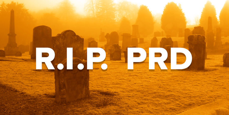 The PRD is Dead, Long Live The Prototype!