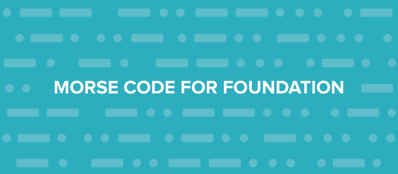 Shortcut Foundation Layouts with Morse Code